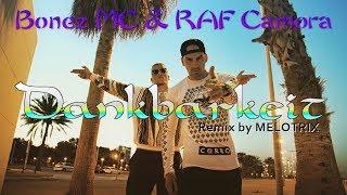 Bonez MC x RAF Camora - Dankbarkeit RMX (prod. by Melotrix)