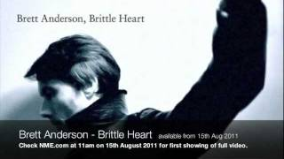 Brett Anderson - Brittle Heart 30 sec clip