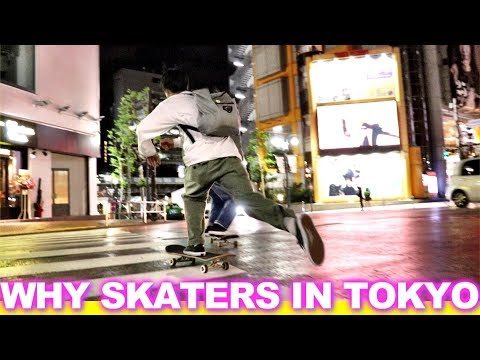 WHY SKATERS IN TOKYO SKATE AT NIGHT