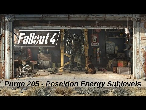 Fallout 4 - Purge 205 - Poseidon Energy Sublevels
