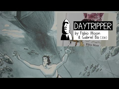 """Daytripper"" by Fábio Moon & Gabriel Bá (2011) comic review - graphic novel recommendations"
