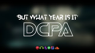 DCPA - But What Year Is It