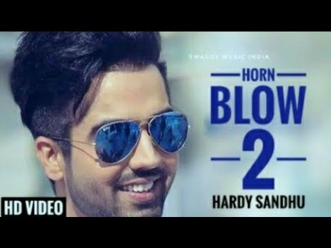 Horn Blow 2 | Hardy Sandhu | Badal | New Song 2017