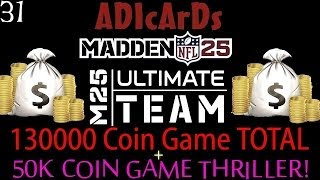 Madden 25 Ultimate Team | Rage Quit, Big Game Merk & 50k Nailbiter | 130k Total Coin Games | MUT 25
