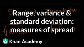 range variance and standard deviation as measures of dispersion khan academy