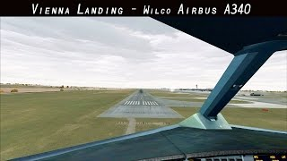 FSX 2015 - Vienna Landing - Wilco Airbus A340 - Austrian Airlines - Cockpit View
