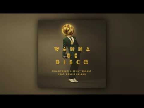 Chicco Secci & Benny Benassi feat. Bonnie Calean - I Wanna Be Disco (Extended Edit) [Cover Art]
