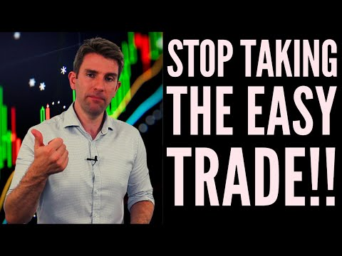STOP TAKING THE EASY TRADES!  🤔🙄