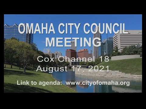 Omaha City Council meeting August 17, 2021