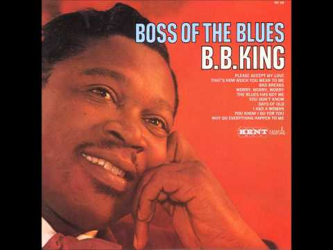 B.B. King        you don't know