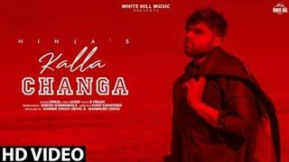 Kalla Changa || NINJA | JAANI | B PRAK   || New Punjabi Song HD Video 2019 Sukh Sanghera