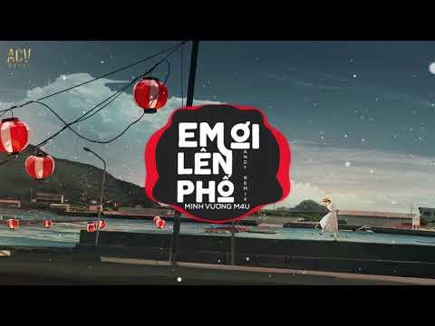 Em Ơi Lên Phố (Andy Remix) - Minh Vương M4U| Nhạc Trẻ Remix TikTok Gây Nghiện Hay Nhất Hiện Nay