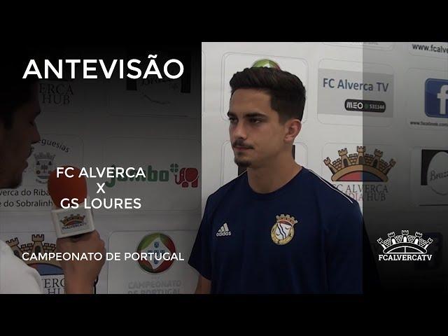 Antevisão ao FC Alverca vs GS Loures