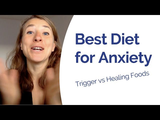 Best Diet for Anxiety - the Worst & Best Foods to Heal