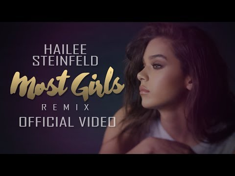 Hailee Steinfeld - Most Girls Remix