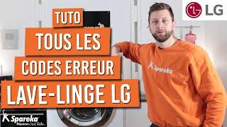 Explications et solutions de tous les codes erreurs d'un lave linge LG