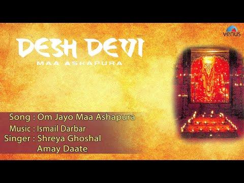 Desh Devi : Om Jayo Maa Ashapura Full Audio Song   Jaya Seal, Raj Singh Verma  
