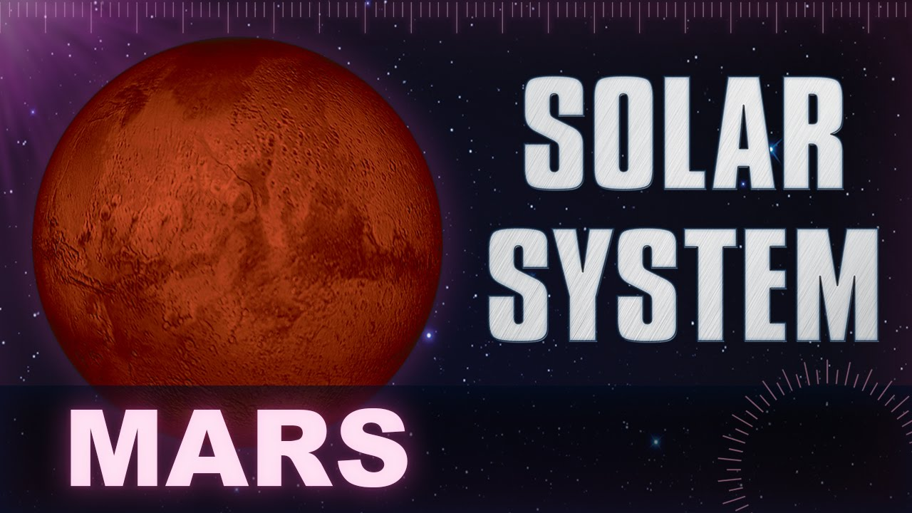 Mars - Solar System & Universe Planets Facts - Animation ...