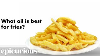 Your French Fries Questions Answered By Experts | Epicurious FAQ