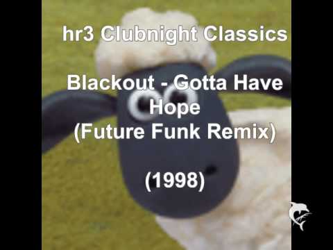 Blackout - Gotta Have Hope (Remix) (1998)