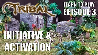 Ep 3 Tribal - Initiative & Activation
