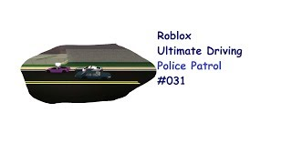 Roblox: Ultimate Driving | Police Patrol #031 | Im falschem Auto?| [Huski/German]