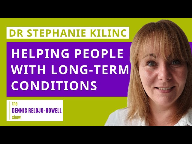 Dr Stephanie Kilinc: Helping People with Long-Term Conditions