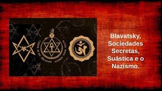Blavatsky, a Suastica, Sociedades Secretas Nazismo