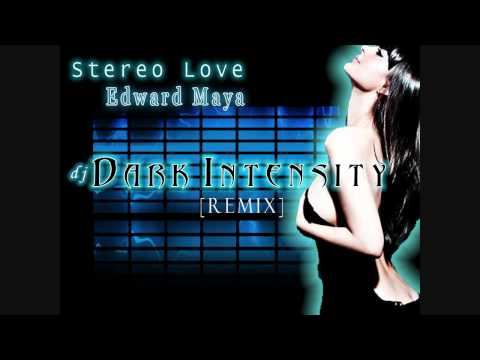 Edward Maya  Stereo Love Dark Intensity Remix