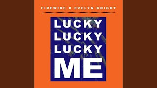 Lucky Lucky Lucky Me (Firewire Vs. Evelyn Knight) Video