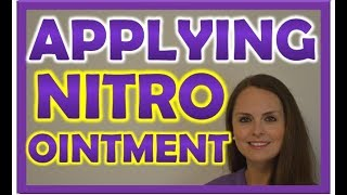 Nitropaste Ointment Application   Nitroglycerin Nitro Bid Medication Administration Nursing