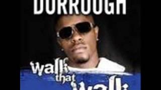 DORROUGH- WALK THAT WALK