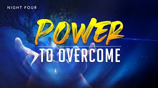 Night 5 - Ye Shall Receive Power   I  Power to Rejoice