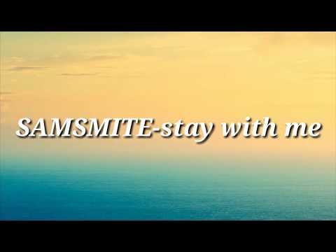 Lagu Barat Mudah Dihafal   SAMSMITE-STAY WITH ME