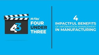 4 Impactful Benefits of Information Management in Manufacturing - Episode 3