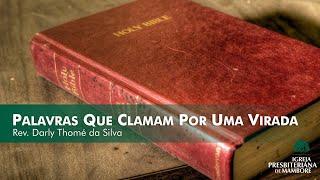 Palavras Que Clamam Por Uma Virada   Rev. Darly Thomé da Silva
