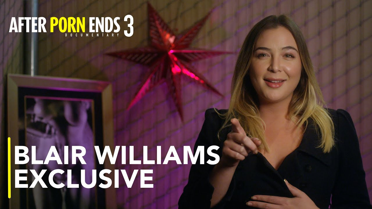BLAIR WILLIAMS - The Perfect Woman | After Porn Ends 3 (2019) Documentary