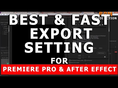 Best & Fast Export Settings For Adobe Premiere Pro & After Effect CC