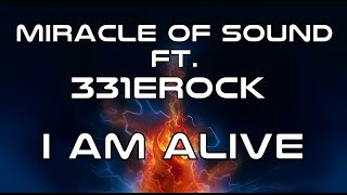 I AM ALIVE - Miracle Of Sound Ft. 331Erock