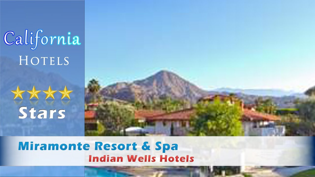 miramonte resort & spa - indian wells hotels, california - youtube