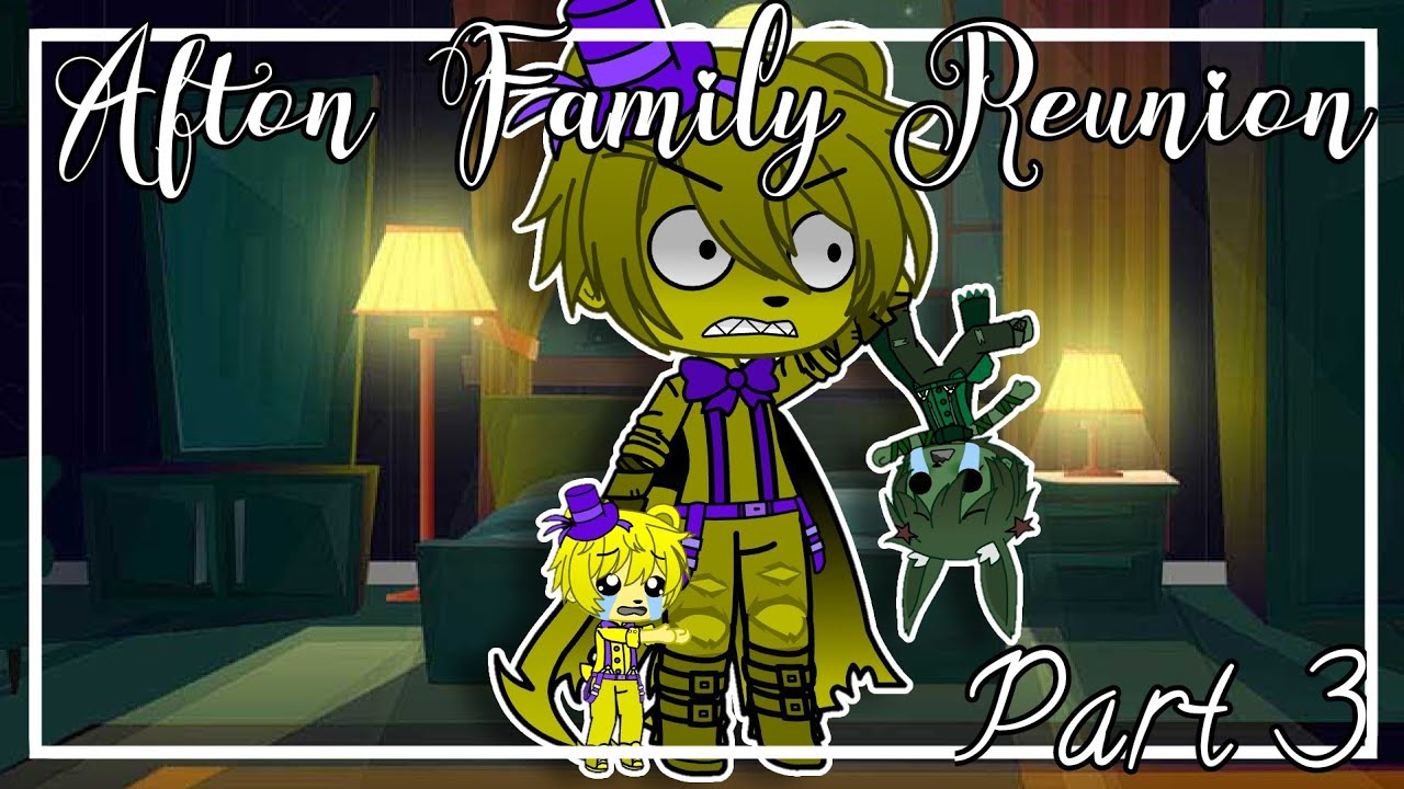Download Afton Family Reunion    Part 3    Gacha Club