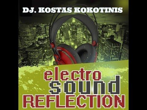 ELECTRO SOUND REFLECTION DJ  KOSTAS KOKOTINIS