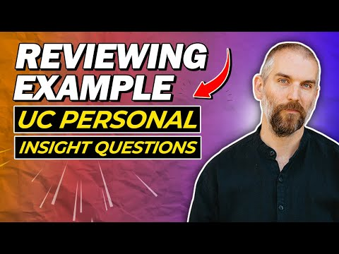 UC Personal Insight Question Examples - Online Course with the College Essay Guy