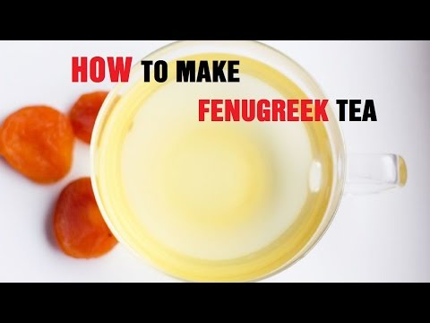 How to Make Fenugreek Tea