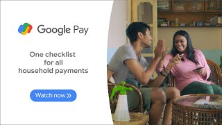 Google Pay | One checklist for all household payments