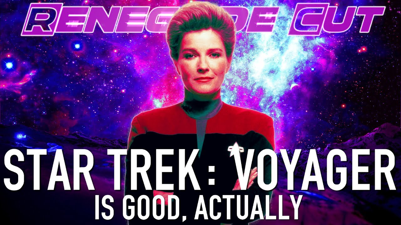 Star Trek Voyager Is Good, Actually | Renegade Cut