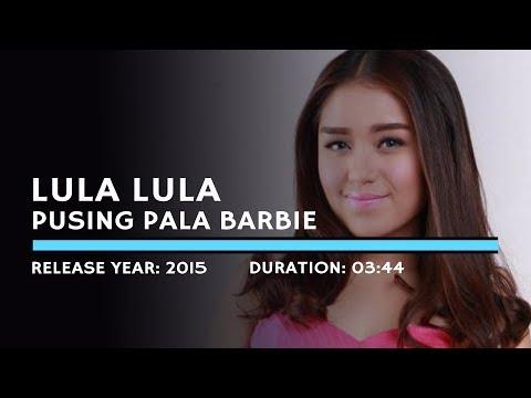 Lula Lula - Pusing Pala Barbie (Lyric)