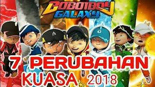 Boboiboy galaxy 7 perubahan kuasa 2018