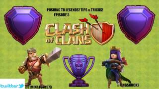 EPISODE 3 CLASH OF CLANS HOW TO PUSH TO LEGEND! TIPS/TRICKS & A GUIDE FROM A LEGEND PLAYER