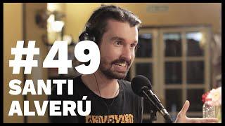 El Sentido De La Birra - #49 Santi Alverú